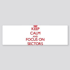 Keep Calm and focus on Sectors Bumper Sticker