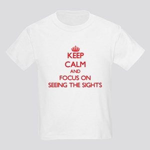 Keep Calm and focus on Seeing The Sights T-Shirt