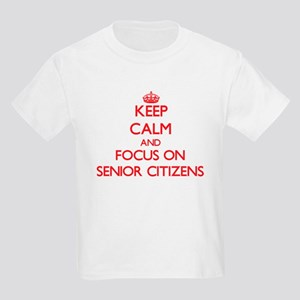 Keep Calm and focus on Senior Citizens T-Shirt