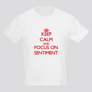 Keep Calm and focus on Sentiment T-Shirt