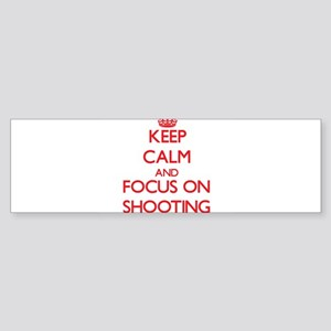 Keep Calm and focus on Shooting Bumper Sticker