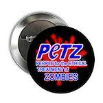PETZ -Zombie Activism Button