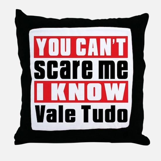 I Know Vale Tudo Throw Pillow