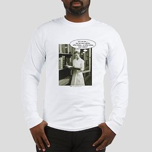 Insert Foley Catheter Long Sleeve T-Shirt