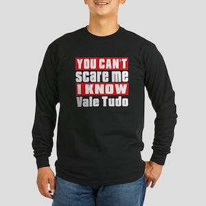 I Know Vale Tudo Long Sleeve Dark T-Shirt