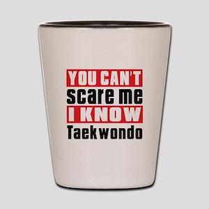 I Know Taekwondo Shot Glass