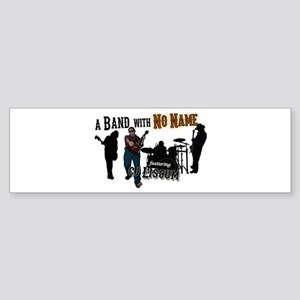 A Band with No Name Bumper Sticker