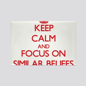 Keep Calm and focus on Similar Beliefs Magnets