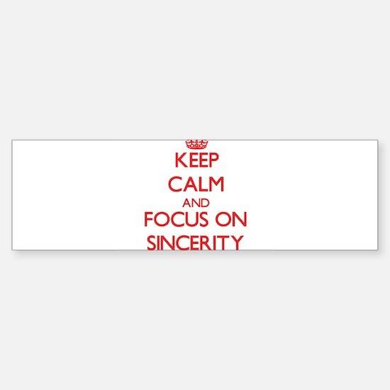 Keep Calm and focus on Sincerity Bumper Bumper Bumper Sticker