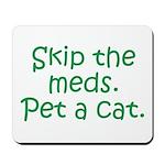 Pet a Cat Mousepad