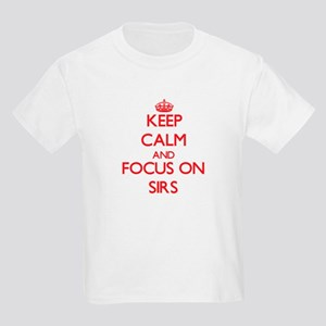 Keep Calm and focus on Sirs T-Shirt