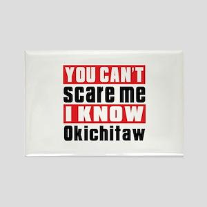 I Know Okichitaw Rectangle Magnet