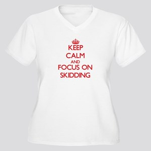 Keep Calm and focus on Skidding Plus Size T-Shirt