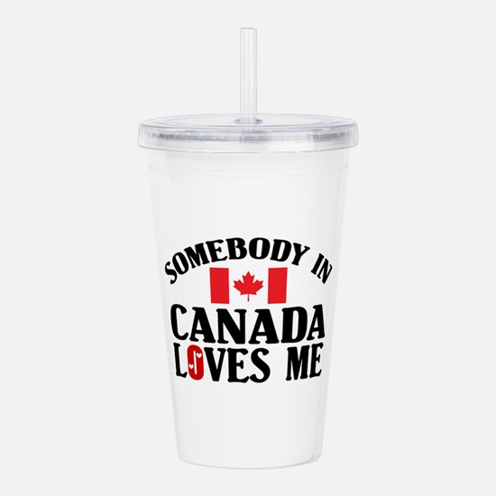 Somebody In Canada Acrylic Double-wall Tumbler