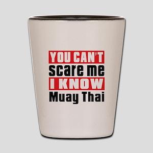 I Know Muay Thai Shot Glass