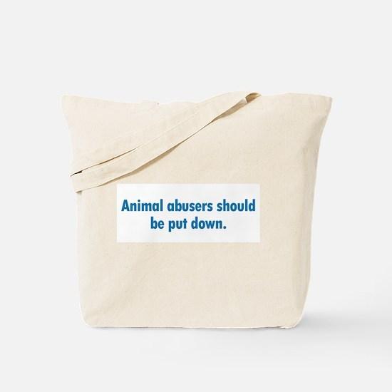 Animal Abusers Tote Bag