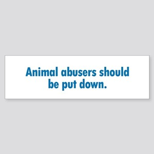 Animal Abusers Bumper Sticker