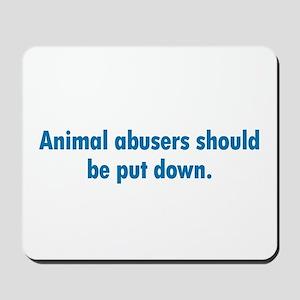 Animal Abusers Mousepad