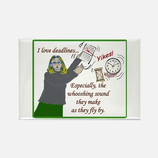 I love deadlines! Rectangle Magnet