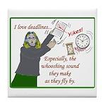 I love deadlines! Tile Coaster