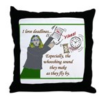 I love deadlines! Throw Pillow