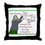 I love deadlines! Throw Pillow