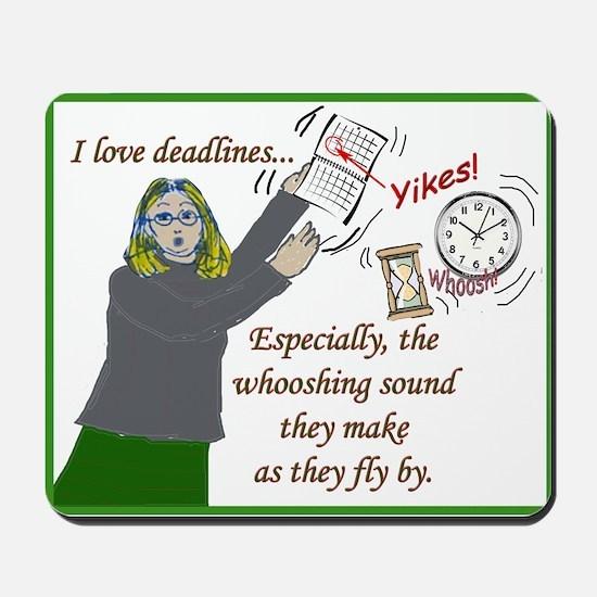I love deadlines! Mousepad