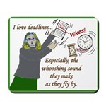I love deadlines! Mousepad