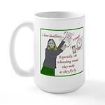 I love deadlines! Large Mug