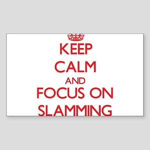 Keep Calm and focus on Slamming Sticker