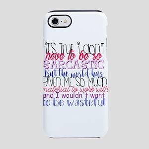 so sarcastic humor iPhone 7 Tough Case