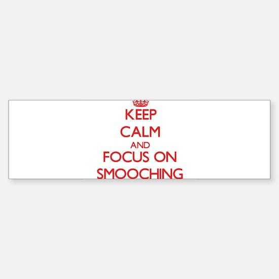Keep Calm and focus on Smooching Bumper Bumper Bumper Sticker