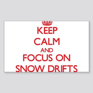 Keep Calm and focus on Snow Drifts Sticker