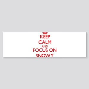 Keep Calm and focus on Snowy Bumper Sticker