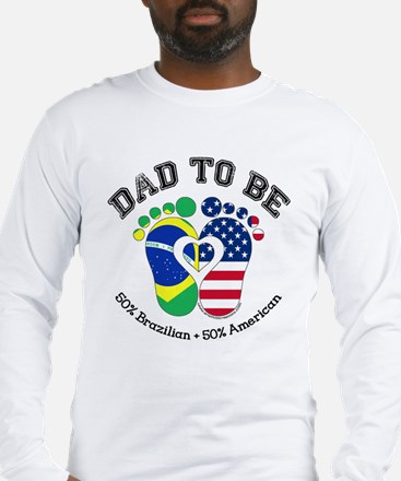 Brazilian American Dad to Be Long Sleeve T-Shirt