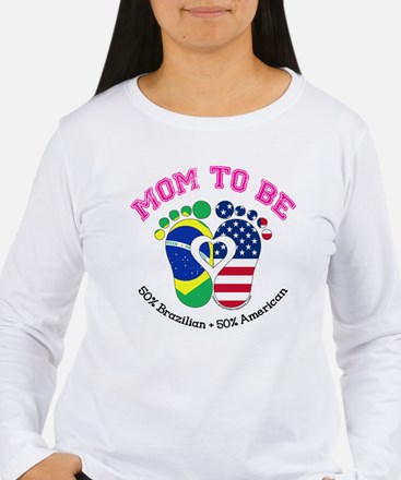 Brazilian American Mom to Be Long Sleeve T-Shirt