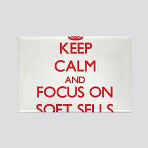 Keep Calm and focus on Soft Sells Magnets