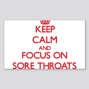 Keep Calm and focus on Sore Throats Sticker