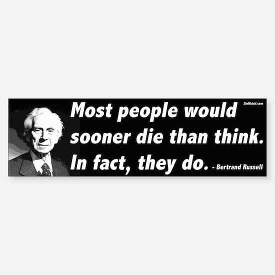 Bertrand Russell On Thinking Bumper Bumper Bumper Sticker