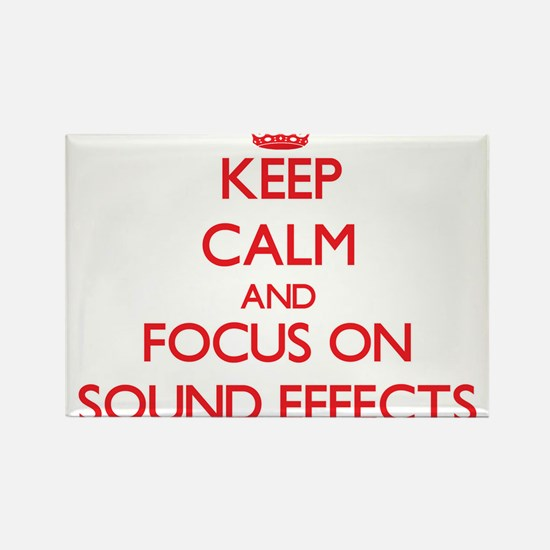 Keep Calm and focus on Sound Effects Magnets