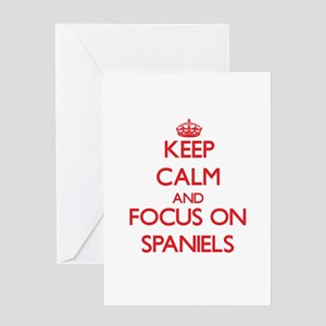 Keep Calm and focus on Spaniels Greeting Cards