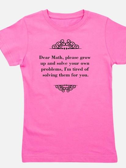 Dear Math, please grow up and solve you Girl's Tee
