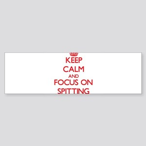 Keep Calm and focus on Spitting Bumper Sticker
