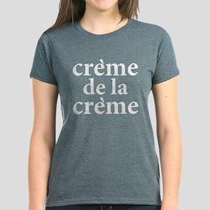 Creme De La Creme Women's T-Shirt