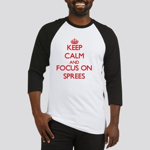 Keep Calm and focus on Sprees Baseball Jersey