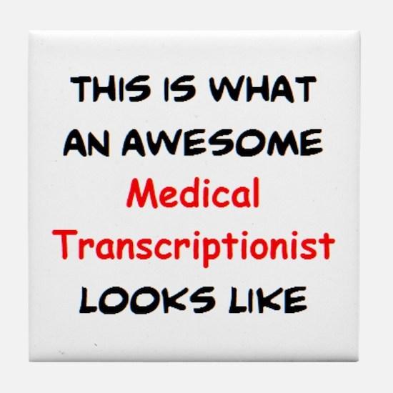 awesome medical transcriptionist Tile Coaster