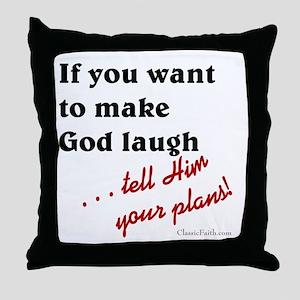 Make God Laugh Throw Pillow