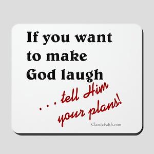 Make God Laugh Mousepad