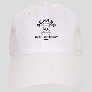 Beware: My 87th Birthday Cap