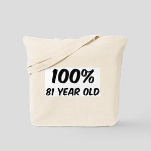 100 Percent 81 Year Old Tote Bag